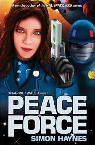 Harriet Walsh: Peace Force by Simon Haynes