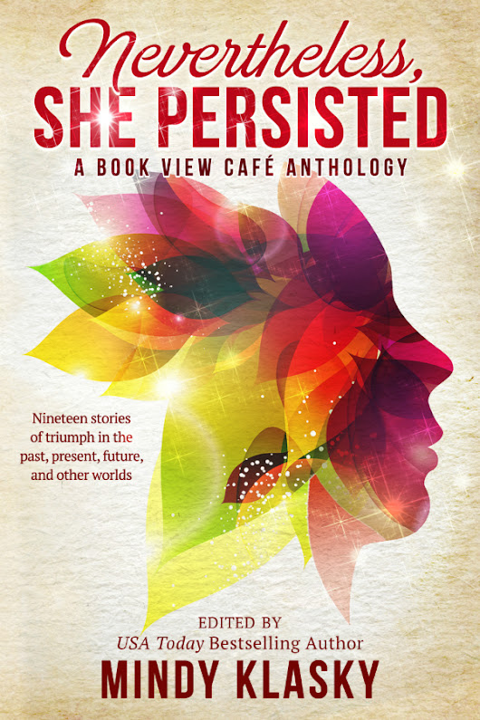 Nevertheless, She Persisted: A Book View Café anthology – By Nancy Jane Moore
