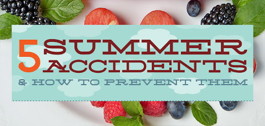 Summer Accidents & How To Prevent Them [Infographic]