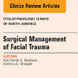 Surgical Management of Facial Trauma, An Issue of Otolaryngologic Clinics,