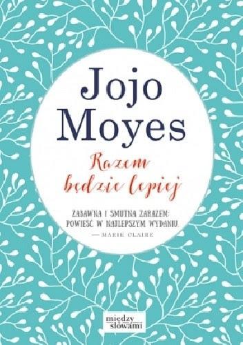 Razem będzie lepiej, Jojo Moyes