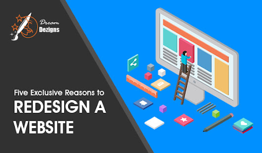 5 Exclusive Reasons To Redesign Website - Drain your dreams to us and we will bring it alive.