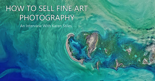 How To Sell Fine Art Photography: Karen Stiles Interview