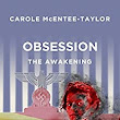 Obsession: The Awakening eBook: Carole McEntee-Taylor: : Kindle Store