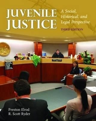 Juvenile Justice A Social Historical And Legal Perspective