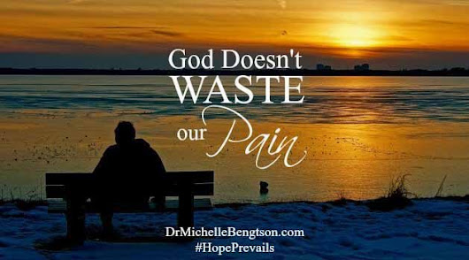 God Doesn't Waste our Pain | Dr. Michelle Bengtson