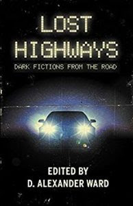 Lost Highways, edited by D. Alexander Ward