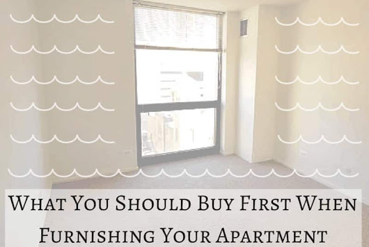 Furnishing Your Apartment: Buy These Items First | ApartmentGuide Blog