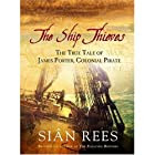 The Ship Thieves: The True Tale of James…