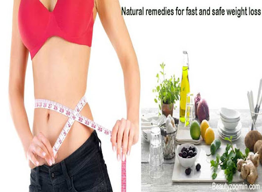 Natural Remedies For Fast And Safe Weight Loss - Beautyzoomin