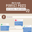 How to Create Perfect Social Media Posts [infographic] - Louise Myers How-To Graphics