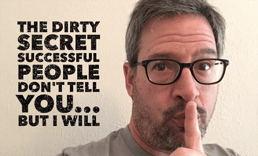 The Dirty Little Secret Successful People Don't Tell You... But I Will - Joel Comm