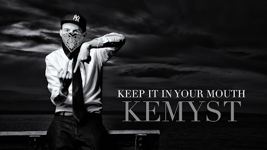 Kemyst - Keep It In Your Mouth