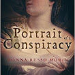 Book review: Portrait of a Conspiracy: Da Vinci's Disciples – Book One, by Donna Russo Morin