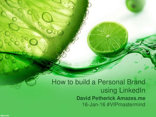 David Petherick: How to build a personal brand using LinkedIn