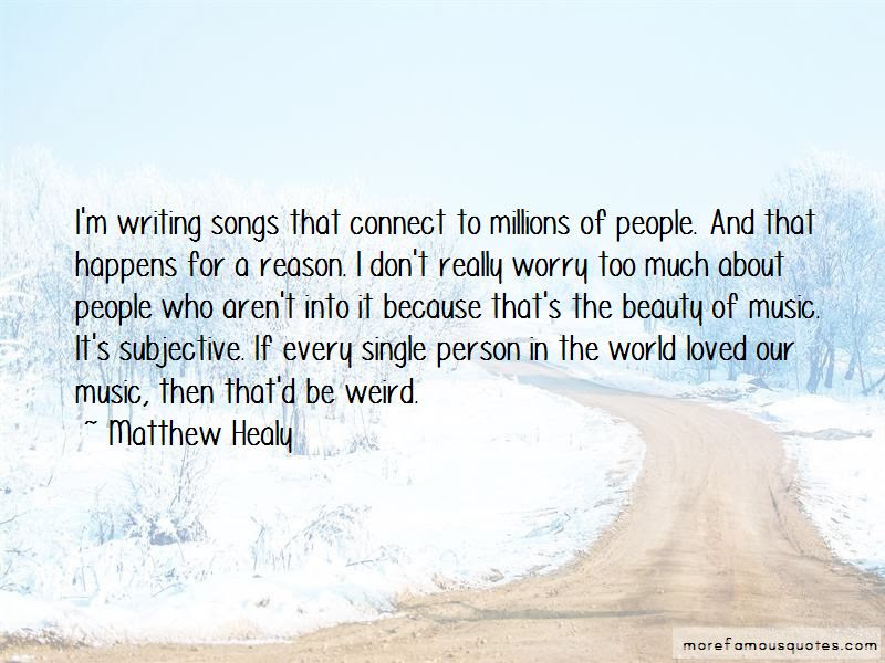 Quotes About Writing Songs Top 317 Writing Songs Quotes From Famous