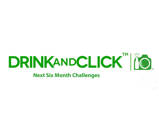 Drink and Click™ Next Six Months Challenges