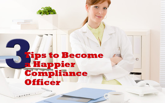 3 Tips to Become a Happier Compliance Officer | First Healthcare Compliance