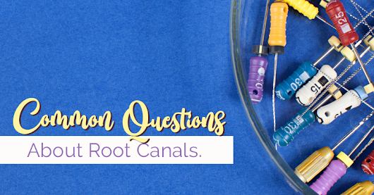 3 Common Questions About Root Canals