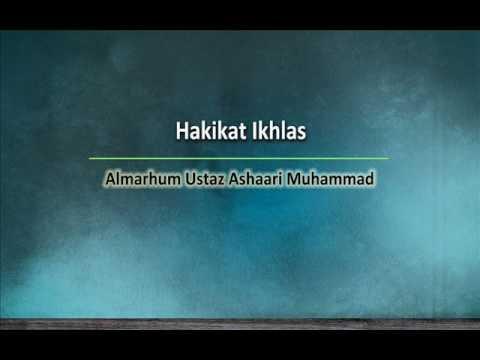 Hakikat Ikhlas   Almarhum Ustaz Ashaari Muhammad. Part 1