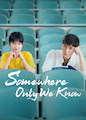Somewhere Only We Know - Season 1