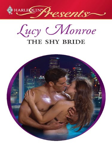 The Shy Bride (Harlequin Presents) by Lucy Monroe