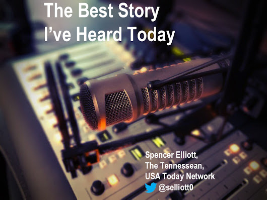 The Best Story I've Heard Today, with USA Today Network digital producer Spencer Elliott