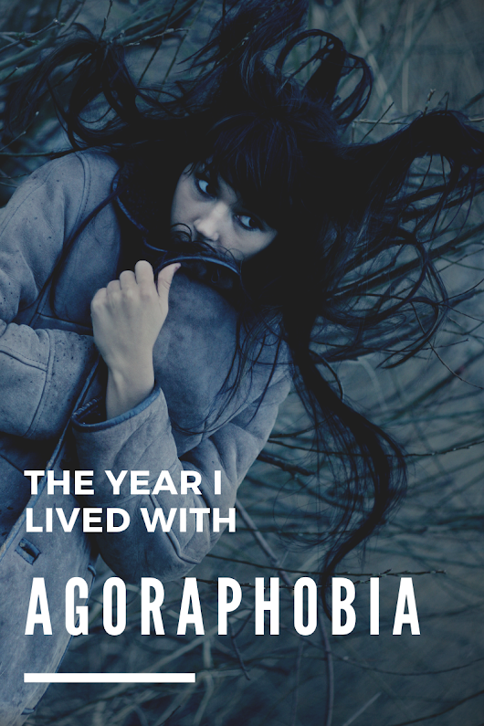 The Year I Lived With Agoraphobia (& Other Things We Don't Talk About)