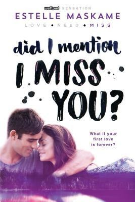 Currently Reading: Did I Mention I Miss You by Estelle Maskame