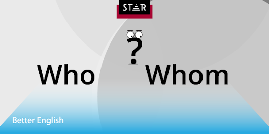 Who or Whom? - STAR Translation Services