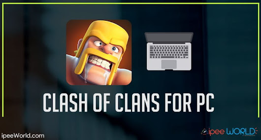 Download Clash Of Clans For Windows 10/8/8.1/7 PC/Laptops