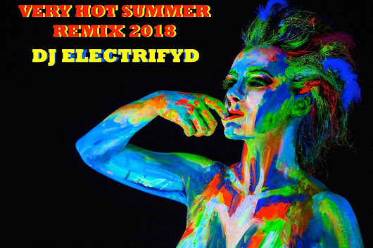 V3RY HOT SUMM3R RMX 2018 (Demo) | DJ Electrifyd