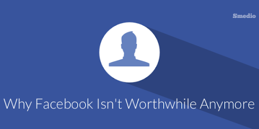 Why Facebook Marketing isn`t Worthwhile Anymore