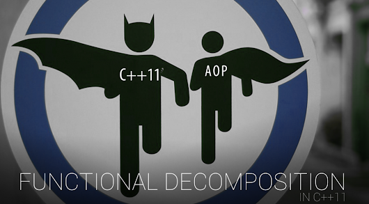 C++11 functional decomposition – easy way to do AOP | Victor Laskin's Blog