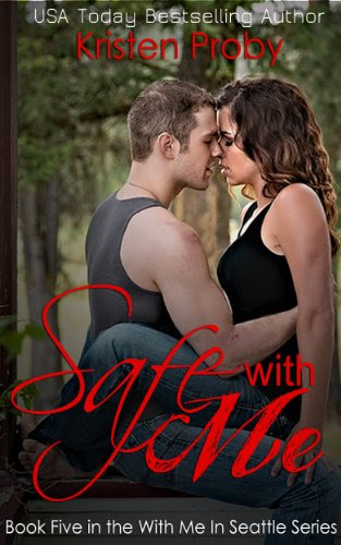 Safe With Me (With Me In Seattle) by Kristen Proby