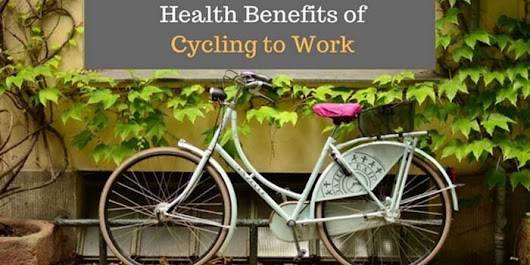 Some Great Health Benefits of Cycling to Work - Shoppingthoughts