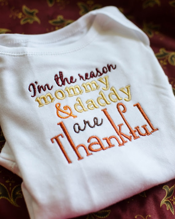 I'm the Reason Mommy & Daddy are THANKFUL-- Embroidery Machine Design