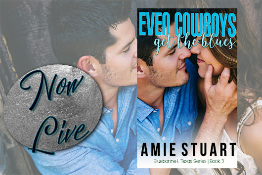 Release Day - 'Even Cowboys Get The Blues' by Amie Stuart #Giveaway