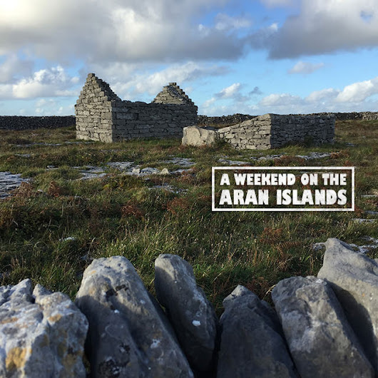 A Weekend on The Aran Islands