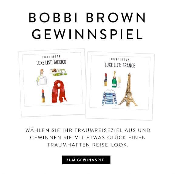 BOBBI BROWN GEWINNSPIEL - Wählen Sie Ihr Traumreiseziel aus und gewinnen Sie mit etwas Glück einen traumhaften Reise-Look.