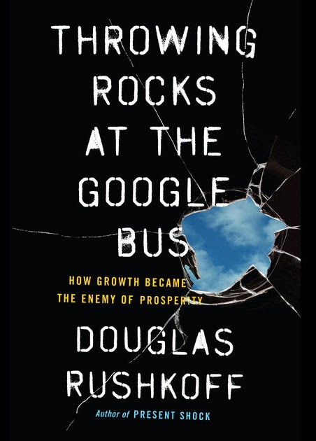 "Douglas Rushkoff's ""Throwing Rocks at the Google Bus"" Book Review"