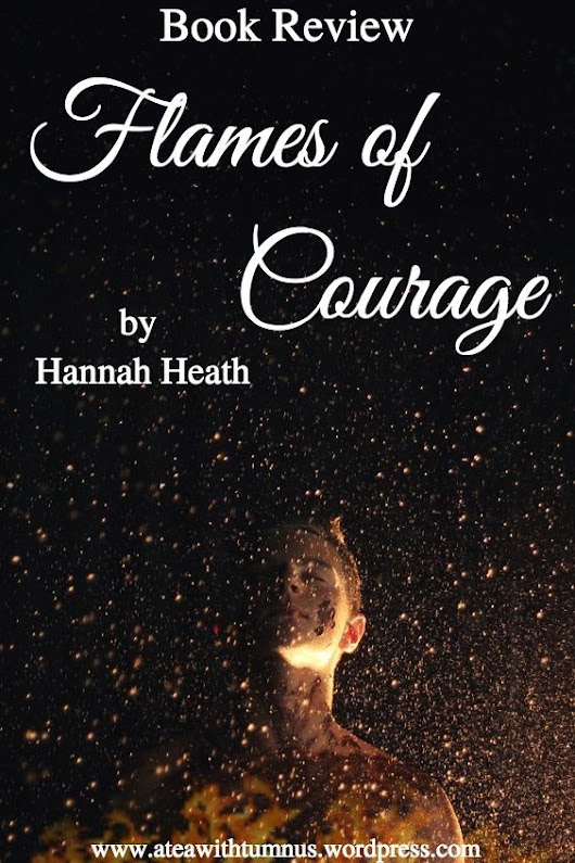 Book Review: Flames of Courage by Hannah Heath