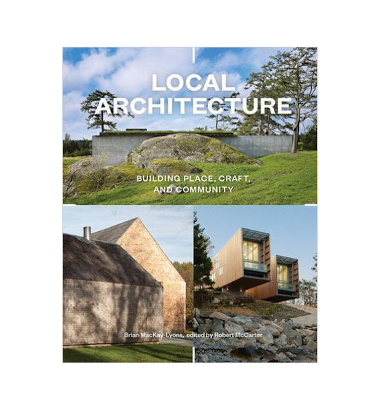 Book Review: Local Architecture by Brian MacKay-Lyons