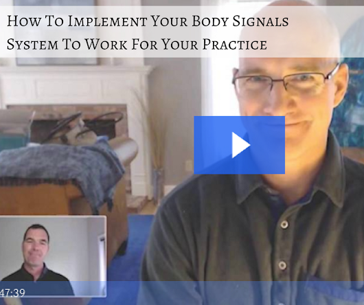 How To Implement Body Signals System to Benefit Your Practice
