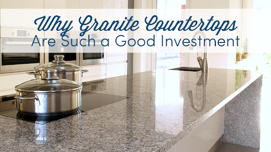 Why Granite Countertops are Such a Good Investment – Mees Distributors, Inc.
