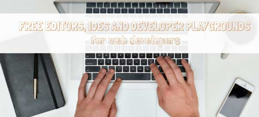Free HTML Editors, IDEs & Playgrounds for Web Developers