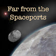 Far from the Spaceports by Richard Abbott