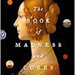 The Book of Madness and Cures: A Novel: Regina O'Melveny: 9780316195836: Amazon.com: Books