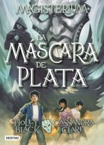 La máscara de plata (Magisterium IV) Cassandra Clare, Holly Black
