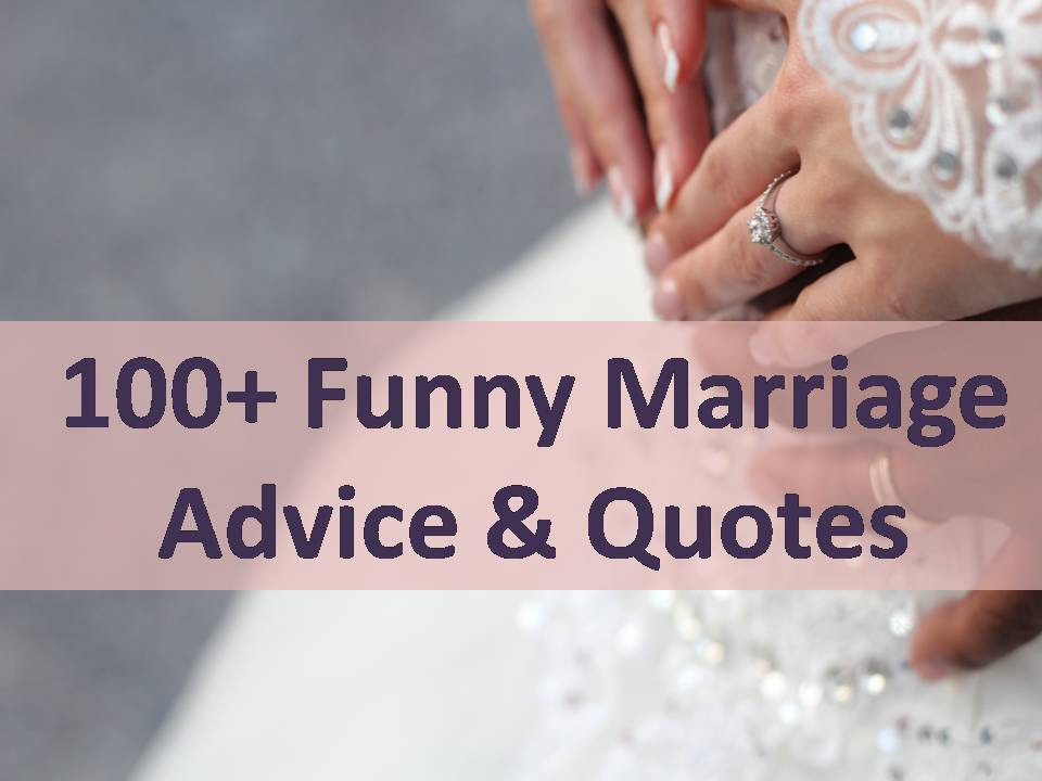 100 Funny Marriage Advice Quotes